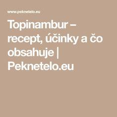 Topinambur – recept, účinky a čo obsahuje | Peknetelo.eu