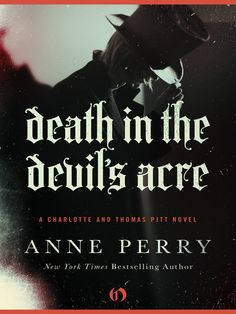 Death in the devil's Acre by Anne Perry (A Charlotte & Thomas Pitt Mystery)
