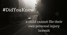 #DidYouKnow a child cannot file their own personal injury lawsuit.