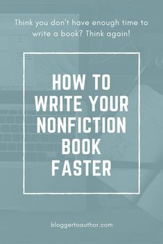 Are you struggling to write your book because you don't feel like you have the time to sit down and write? Here are five strategies to help you write your nonfiction book faster. Book Writing Tips, Writing Prompts, Writing Ideas, Writing Quotes, Teaching Writing, Writing Folders, Writing Challenge, Writers Write, Self Publishing