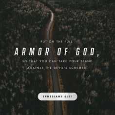 I will put on the Armor of GOD.  Each and every day, YOU are with me.  Thank YOU LORD JESUS AMEN