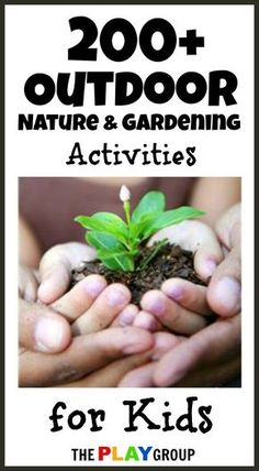 Here are over 200 outdoor, nature, and gardening activities for kids to help make the most of the warmer weather months!