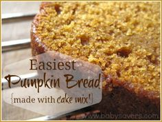 Easy Pumpkin Bread Recipe: YELLOW OR WHITE Cake Mix with 15 oz can pumpkin, oil & eggs according to cake mix, 1 tsp cinnamon