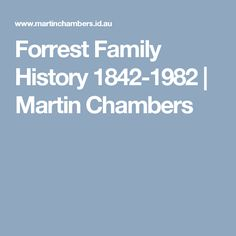 Forrest Family History 1842-1982   Martin Chambers