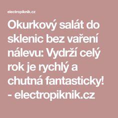 Okurkový salát do sklenic bez vaření nálevu: Vydrží celý rok je rychlý a chutná fantasticky! - electropiknik.cz