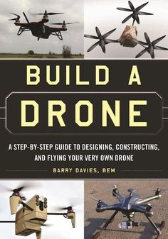 Build a Drone: A Step-by-Step Guide to Designing, Constructing, and Flying Your Very Own Drone. Within the last couple of years, the usage of drones in both the public and private (military) sector has exploded. People are talking about drones, building d Build Drone, Build Your Own Drone, Arduino, New Drone, Drone Diy, Flying Drones, Rc Autos, Drone Technology, Farming Technology