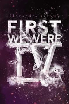 First We Were IV by Alexandra Sirowy: Guest Post & Giveaway ⋆ It Starts at Midnight