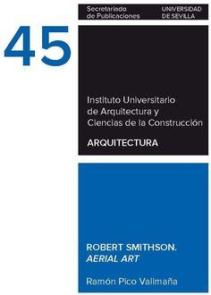 Robert Smithson: aerial art. Autor: Pico Valimaña, Ramón. Signatura:  57 PIC  Na biblioteca: http://kmelot.biblioteca.udc.es/record=b1517008~S1*gag