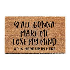 Y'all Gonna Make Me Lose My Mind Doormat - Funny Mat - Dog Doormat - Funny Doormat - Funny Doormats - Welcome Mat - Goldendoodle Doormat Mind Up, Lose My Mind, Funny Doormats, Coir Doormat, Down South, Single Doors, Welcome Mats, Couple Gifts, Losing Me
