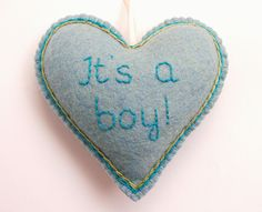 It's a Boy Blue Felt Heart Ornament Hand Embroidered New Baby Gift Decoration - Free shipping Worldwide. $25,00, via Etsy.