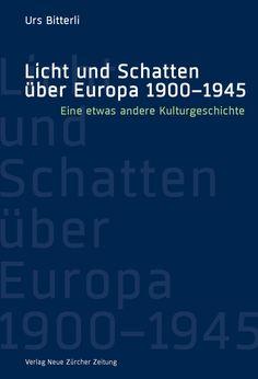 Leseprobe aus «Licht und Schatten über Europa 1900–1945» (NZZ Libro, April 2016)