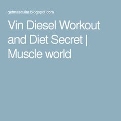 Vin Diesel Workout and Diet Secret | Muscle world