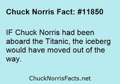 IF Chuck Norris had been aboard the Titanic, the... | ChuckNorrisFacts.net https://instagram.com/p/69IR9KuueZ/