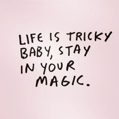 Stay in your magic. ✨