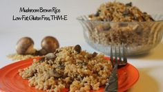 Mushroom Brown Rice (Low Fat, Gluten Free)