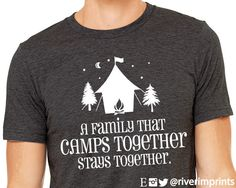 A family that camps together stays together t-shirt. This triblend t-shirt is made from a blend of cotton, polyester, and rayon. Super Soft! Great gift idea! Shirt colors available -- heather black, h