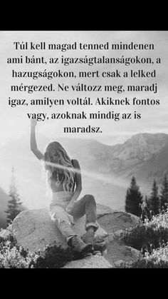 Más nem számít!😉 Motto Quotes, Jokes Quotes, Motivational Quotes, Life Quotes, Inspirational Quotes, Mind Gym, Good Sentences, How To Know, Cool Things To Make