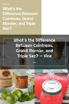 What's the Difference Between Cointreau, Grand Marnier, and Triple Sec? Grand Marnier, Triple Sec, Vodka, Soap, Personal Care, Bottle, Personal Hygiene, Flask, Soaps