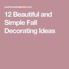 12 Beautiful and Simple Fall Decorating Ideas