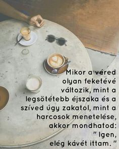 Amikor a véred....♡ I Love Coffee, Funny, Quotes, Life, Quotations, Funny Parenting, Hilarious, Quote, Shut Up Quotes