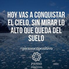 Hoy decidí conquistar mi cielo... hoy mi meta estará más cerca de alcanzarla me acerco a ella con gran entusiasmo y alegría, gracias, gracias, gracias  • ❁ GO! NAMASTE ॐ #yopiensoenpositivo #pienso_en_positivo  #piensoenpositivo #citas #hooponopono #motivacion #emprendedores #emprende #vive #yoga #felicidad #publicidad #namaste #love #smile #happy #go  @by.piensoenpositivo . Compártela Etiqueta a Otros PIENSA EN POSITIVO VIVE EN POSITIVO