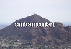 This would be pretty cool... And I guess I kind of have done this... just a really small mountain, haha