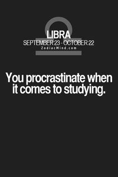 Procrastinating libra