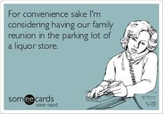 Image result for quotes about family reunions funny