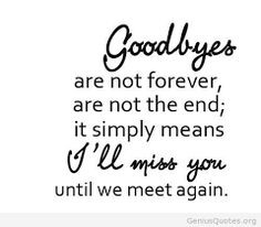 Image result for goodbyes are not forever