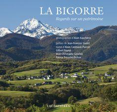La Bigorre, regards sur un patrimoine #Alain Baschenis #Troumouse #Pic du Midi #Néouvielle #Bagnères-de-Bigorre #Tarbes #vallée d'Aure http://www.loubatieres.fr/?p=1019