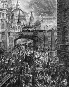 Doré, illustrated Bible and London: A Pilgrimage. Terrible traffic congestion and ad copy everywhere; in some ways, Victorian life wasn't so different