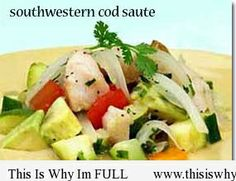 Southwestern Cod Saute Recipe  http://www.thisiswhyimfull.com/dinner/southwestern-cod-saute