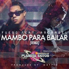 Fuego Ft. Arcangel - Mambo Para Bailar (Official Remix)