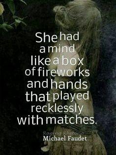 She had a mind like a box of fireworks....