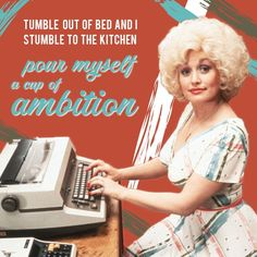 Dolly Parton, words we all can relate to! Dolly Parton Lyrics, Dolly Parton Quotes, Country Lyrics, Country Singers, Country Music, Miranda Lambert, Hello Dolly, Coffee Quotes, Coffee Humor