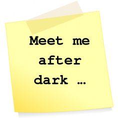 ⭕️ Meet me after dark ...