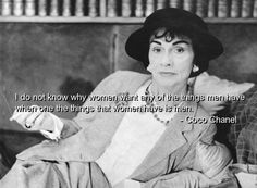 """""""I do not know why women want any of the things that men have, when what women have, is men."""" -CC"""