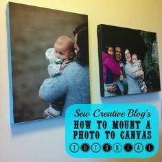 How to mount a photo to canvas tutorial A great handmade gift for under $5
