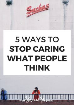 Do you care what people think? It's only human nature to want others to like us and approve of our choices but it's a recipe for an stifling, unfulfilling life. Click through for 5 ways to get over what people people think Confidence Tips, Confidence Building, Confidence Quotes, Self Development, Personal Development, Affirmations, Stop Caring, Relationship Coach, Self Care Routine