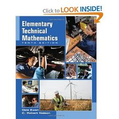 Elementary Technical Mathematics Tenth Edition was written to help students with minimal math background prepare for technical, commercial, allied well being, or Tech Prep programs. The authors have included numerous examples and functions surrounding such fields as industrial and building trades, electronics, agriculture, allied health, CAD/drafting, HVAC, welding, auto diesel mechanic, aviation, natural sources, and others. T