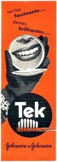 Prof. Artur Reis: A HISTÓRIA DA ESCOVA DE DENTE- A TEK foi a primeira escova de dente lançada pela Johnson & Johnson nos anos 60 no mercado brasileiro. Outras marcas como York, Kolynos, Prophylactic e Bukol também fizeram parte da nossa história.