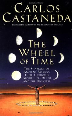 The Wheel of Time: the Shamans of Ancient Mexico, Their Thoughts about Life, Death and the Universe - Capas de livros Good Books, Books To Read, Carlos Castaneda, Wheel Of Life, Spirituality Books, Don Juan, Life Thoughts, Life And Death, Film Music Books