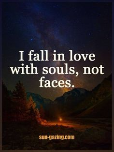 I fall in Love with Souls ~ not faces ༺♡༻ Sun Gazing