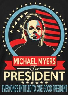 Everyone's entitled to one good scare...I mean president.
