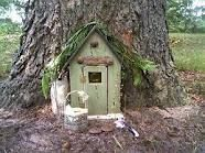 Don't you have a fairy house? You might. You should check...