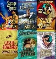 Cassie Edwards books. I have read many in her Savage series. To many to count.  She is my favorite author of all time. I love the Indian Romance.  It is just I don't know I just love the series.