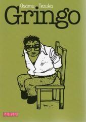 Gringo - OsamuTezuka - avventure industriali e cosa vuol dire essere giapponesi come non le avete mai viste prima. Il maestro è indiscusso (soffro la mancanza del finale).  G (!!!!!)