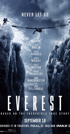 Directed by Baltasar Kormákur.  With Jake Gyllenhaal, Elizabeth Debicki, Keira Knightley, Robin Wright. A climbing expedition on Mt. Everest is devastated by a severe snow storm.