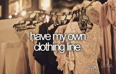 Before I Die Bucket Lists   Bucket list. / before i die...   We Heart It well, make a bunch of clothes for my photo shoots