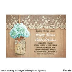 rustic country mason jar hydrangea wedding card Cute rustic wedding invitation featuring mason jar with light blue - turquoise hydrangea blossom. Perfect invite for country wedding with vintage lace and distressed wood accents.